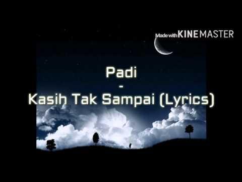 , title : 'Padi - Kasih Tak Sampai Lyrics (MadewithKINEMASTER)'