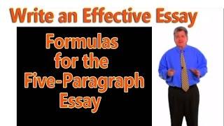 How to Write an Effective 5-Paragraph Essay: Formulas for 5-Paragraph Essay