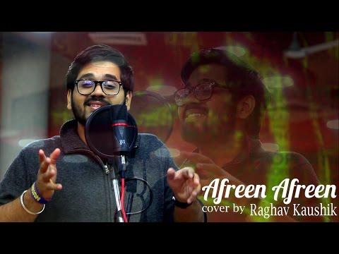 Afreen Afreen Cover by Raghav Kaushik