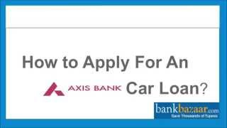 How to Apply for a AXIS Bank Car Loan?