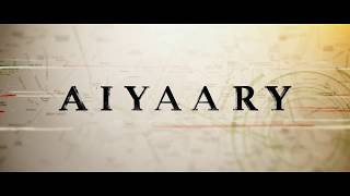 Making of Aiyaary - 1 | A Neeraj Pandey Film | Releases 16th February 2018