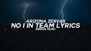 Arizona Zervas - No I In Team (Lyrics / Lyric Video)