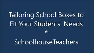 Tailoring School Boxes To Your Students Needs - How To Use SchoolhouseTeachers