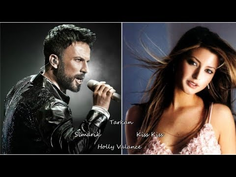 Tarkan & Holly Valance...Şımarık/Kiss Kiss...Turkish Music ☾*...
