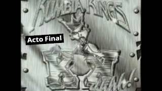 Kumbia Kings - Acto Final