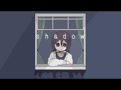 shadow / カゼヒキ