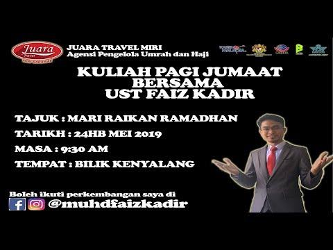 Kuliah Pagi Jumaat : Mari Raikan Ramadhan oleh Ust Muhd Faiz Kadir