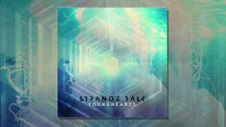 Strange Talk - Y.O.U.N.G.H.E.A.R.T.S. [Audio]