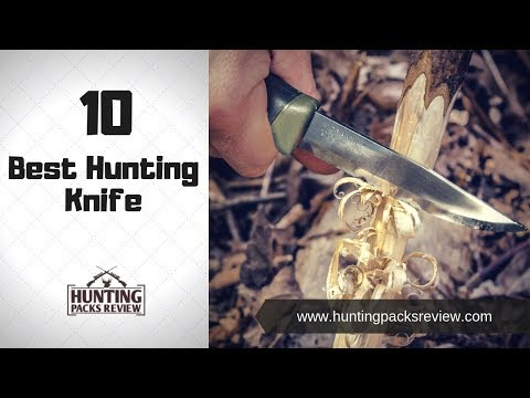 10 Hunting Knife – Hunting Packs Review 2018