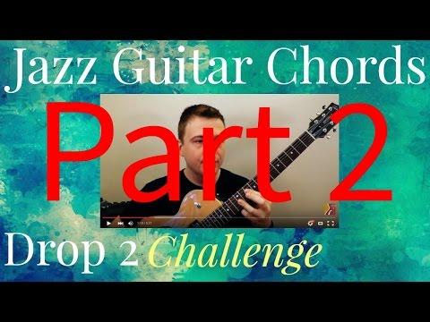 Jazz Guitar Chords: The Drop 2 Challenge - Part 2 (Sequel!)