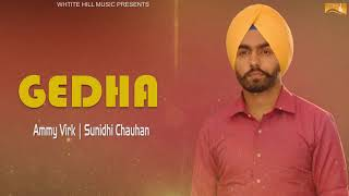 Gedha (Lyrical Audio) Ammy Virk | Sundhi Chauhan | Punjabi Lyrical Audio 2017 | White Hill Music