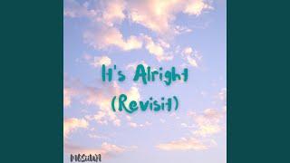 It's Alright (revisit) | MOSiiWA