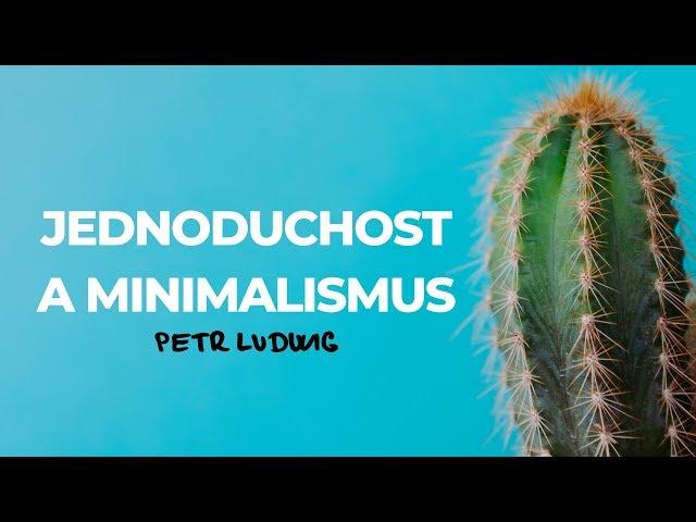 Petr Ludwig: Jednoduchost + Minimalismus