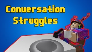 Conversation Struggles - A ROBLOX Short