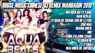 HOUSE MUSIC CHINESE DJ REMIX MANDARIN 2019