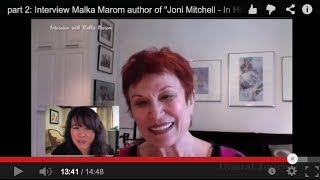"""part 2: Interview Malka Marom author of """"Joni Mitchell - In Her Own Words"""", """"Sulha"""""""