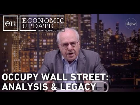 Economic Update: Occupy Wall Street: Analysis & Legacy