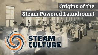 Origins of the Steam Powered Laundromat - Steam Culture