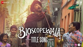 Bioscopewala - Song