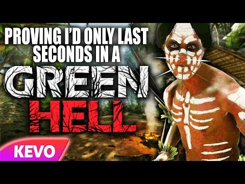 Proving I'd only last seconds in a Green Hell
