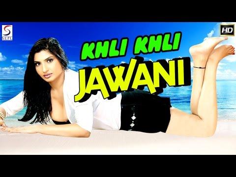 Khili Khili Jawani - 2017 Super Romantic Thriller Film - HD Exclusive Latest Movie - Must See