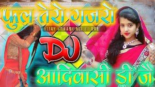 Phool Tero Gajaro DJ Remix   Adivasi DJ Song   Adivasi DJ Remix Song   Adivasi Gana 2018