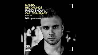 Magna Recordings Radio Show By Carlos Manaça #13 2019 | Special Guest D Unity