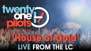 """twenty one pilots: Live from The LC """"House of Gold"""""""
