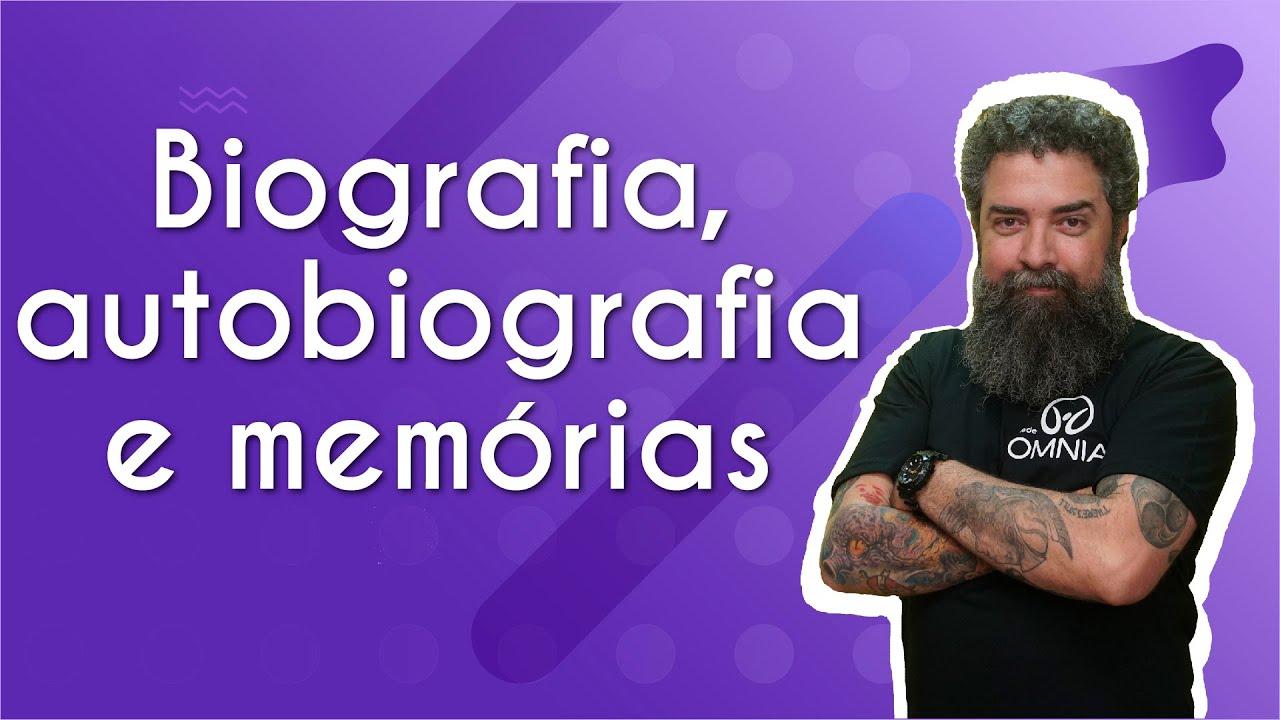 Biografia, autobiografia e memórias | gêneros textuais