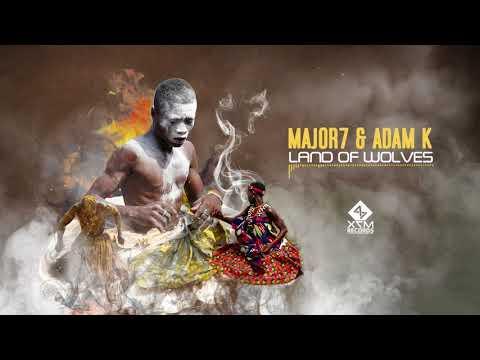 Major7 & Adam K - Land Of Wolves