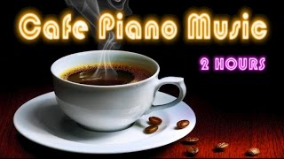 Piano Music and Piano Music Relaxing: 2 Hours of Piano Music Instrumental