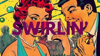 Swirln' title=