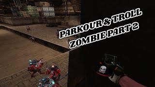 CrossFire - Parkour & Troll Zombie Part 2 [Parkour CF #18 2018]
