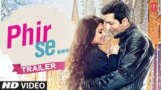 Trailer – 'Phir Se'  | Kunal Kohli, Jennifer Winget | T-Series