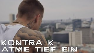 Kontra K   Atme Tief Ein (Official Video)