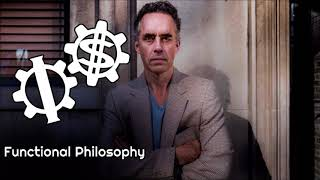 Functional Philosophy #22: What's Wrong with Jordan Peterson