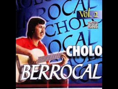 Cholo Berrocal - Mix de sus canciones.