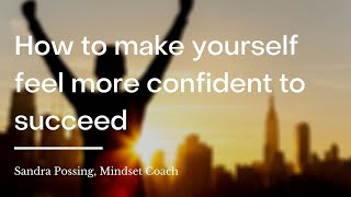 How can you make yourself feel confident and emboldened to succeed? | wikiHow Asks a Mindset Coach
