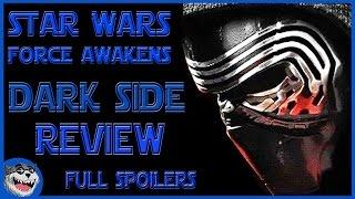 Star Wars: Force Awakens - DARK Side Review - Full Spoilers
