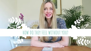 How do they feel without you? How do they feel now it's over? PICK A CARD Tarot Reading (Timeless)