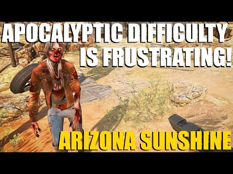 Arizona Sunshine VR - Throwing Weapons in Apocalypse Difficulty (HTC Vive)