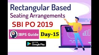 SBI PO 2019 - Reasoning Ability Questions | Rectangular Based Seating Arrangements (Day -15)