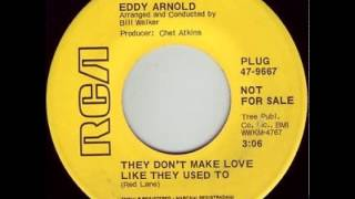 Eddy Arnold ~ They Don't Make Love Like They Used To