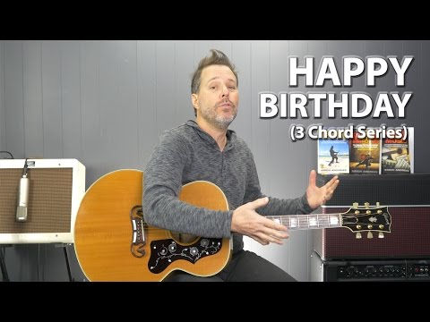 How to Play Happy Birthday on Guitar - 3 Chord Series Guitar Lesson
