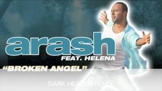 """ARASH BROKEN ANGEL """"DARK HEAVEN REMIX"""""""