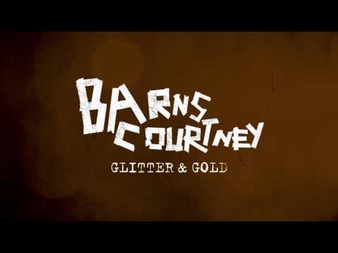 Glitter And Gold (Song) by Barns Courtney