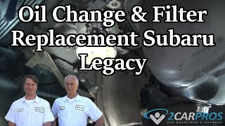 Oil and Filter Replacement Subaru Legacy