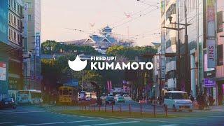 FIRED UP ! KUMAMOTO~Streets~