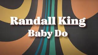 Randall King Baby Do