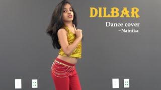 DILBAR | Dance Cover | Nainika |  Satyameva Jayate | Nora Fatehi | John Abraham